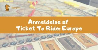 Ticket to Ride Europe Anmeldelse